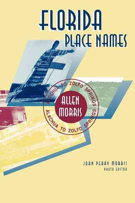 Florida Place Names By Morris, Allen